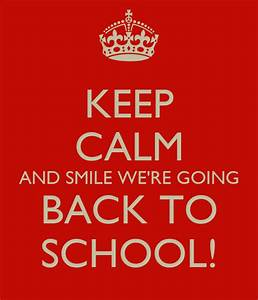 keep calm and smile we 39 re going back to school poster