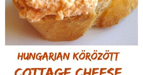Hungarian Cottage Cheese by Hungarian Cottage Cheese Spread K 246 R 246 Z 246 Tt Recipe Culinary