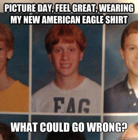 My Bad Meme - american eagle memes bad luck brian fag meme photogenic picture what could go wrong memes