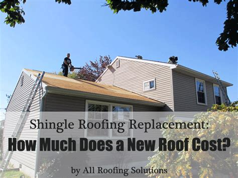 shingle roofing replacement cost all roofing solutions
