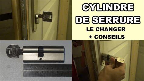 changer serrure porte chambre comment changer un cylindre de serrure porte barillet