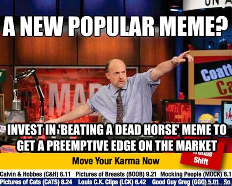 Beating A Dead Horse Meme - a new popular meme invest in beating a dead horse meme to get a preemptive edge on the market