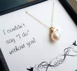 gifts for bridesmaids quotes for bridesmaids gifts quotesgram