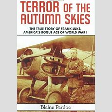 Jet & Prop By Falkeeins Terror Of The Autumn Skies  The True Story Of Frank Luke, America's