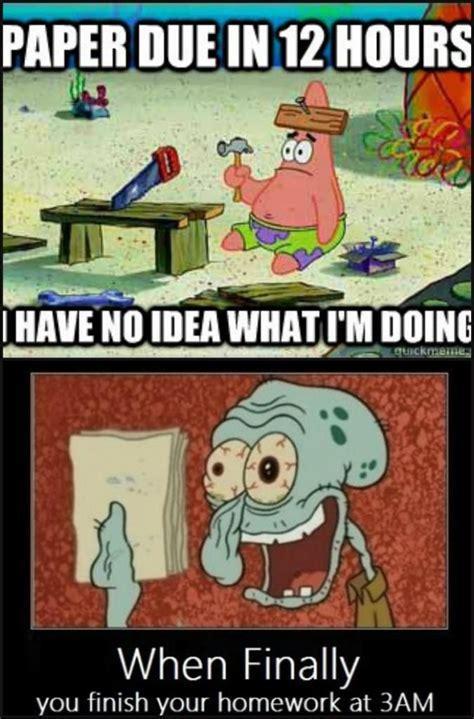 School Work Memes - spongebob relates to my school work memes pinterest teaching remember this and pharmacy