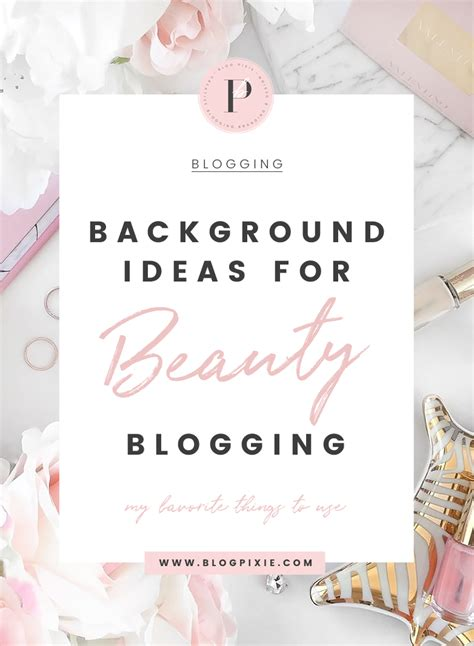 Beauty Blog Photography - Background Ideas for your Photos