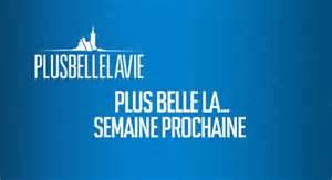 Plus La Vie En Belgique En Avance by Plus Belle La Vie Les R 233 Sum 233 S En Avance Jusqu Au 4