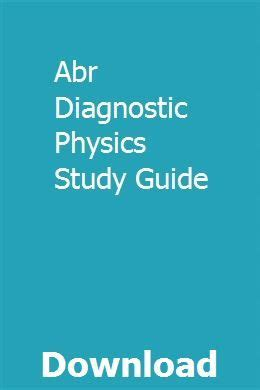 The classroom in person setting helped with learning the material. Abr Diagnostic Physics Study Guide   Life and health ...