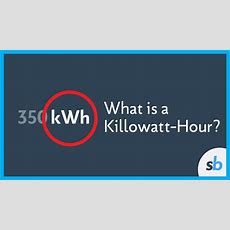 What Is A Kilowatthour? Youtube