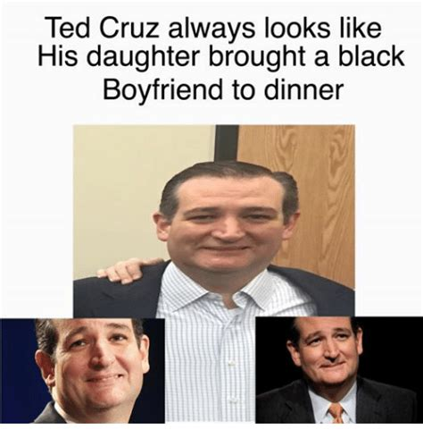 Ted Cruz Memes - ted cruz always looks like his daughter brought a black boyfriend to dinner ted meme on sizzle