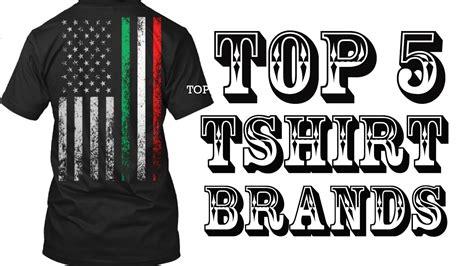 top  tshirt brands     shirts create