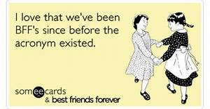 Girlfriends Bff Nbc Best Friends Forever Funny Ecard | BFF ...