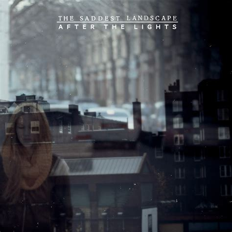 album review the saddest landscape after the lights