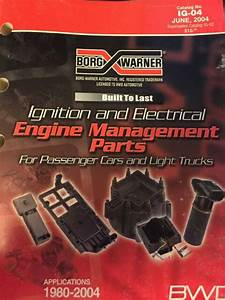 2004 Borg Warner Ignition  U0026 Electrical Systems Parts Guide