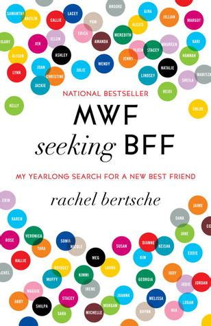 mwf seeking bff  yearlong search     friend  rachel bertsche