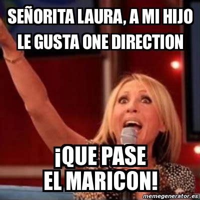 Memes De Laura - meme personalizado se 241 orita laura a mi hijo le gusta one direction 161 que pase el maricon