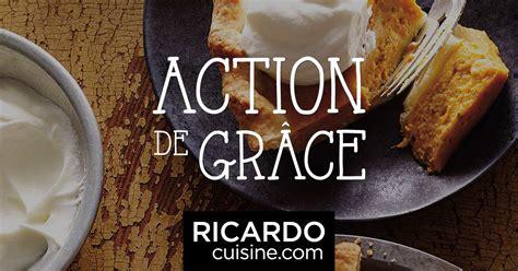 nos meilleures recettes pour laction de grace ricardo