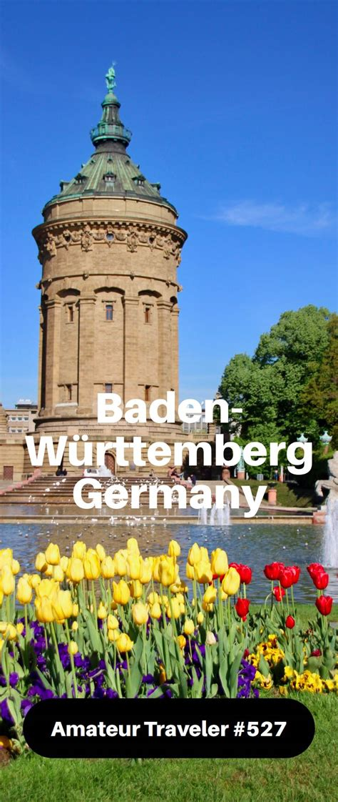 Fliesenausstellung Baden Württemberg by Travel To Baden W 252 Rttemberg Germany Podcast