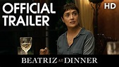 BEATRIZ AT DINNER | Official Trailer | 2017 [HD] - YouTube