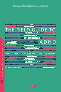 Download Free  The Field Guide To Adhd  What They Don U0026 39 T
