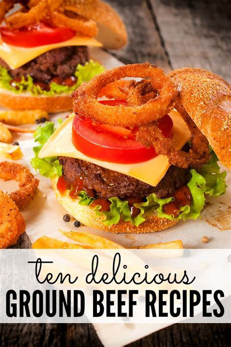 tasty ground beef recipes 10 delicious ground beef recipes