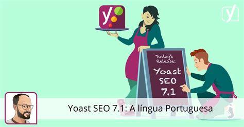 i seo yoast seo 7 1 a l 237 ngua portuguesa yoast