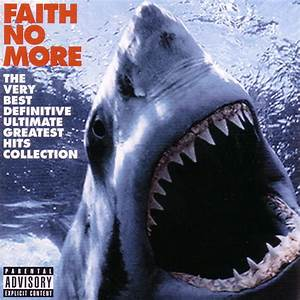 FAITH NO MORE The Very Best Definitive Ultimate Greatest ...