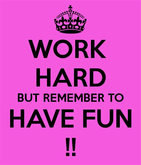 Quotes About Having Fun Work Quotesgram
