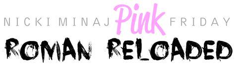 lilbadboy logo nicki minaj pink friday roman reloaded
