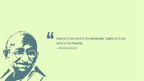 Popular Quotes Wallpaper Live Forever Die Tomorrow Mahatma Gandhi