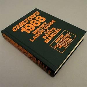 Chilton U0026 39 S Import Labor Guide  U0026 Parts Manual Prof Mechanics