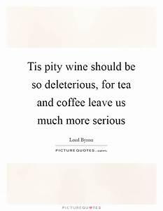 Coffee Quotes  ... Putana Tis Pity Quotes