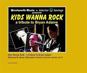 Kids Wanna Rock - a tribute to Bryan Adams Wentworth Music ...
