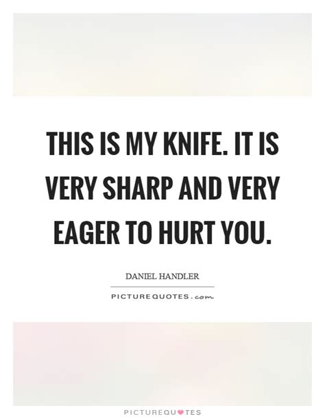 Knives Quotes by Hurt Quotes Hurt Sayings Hurt Picture Quotes Page 8