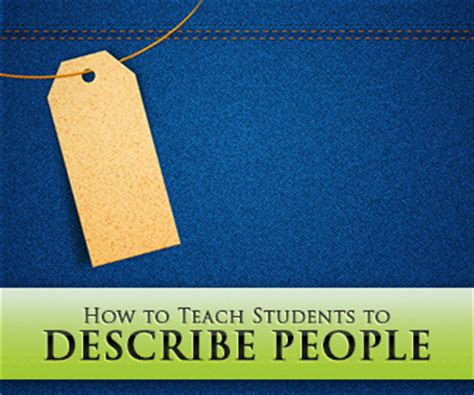teach students  describe people