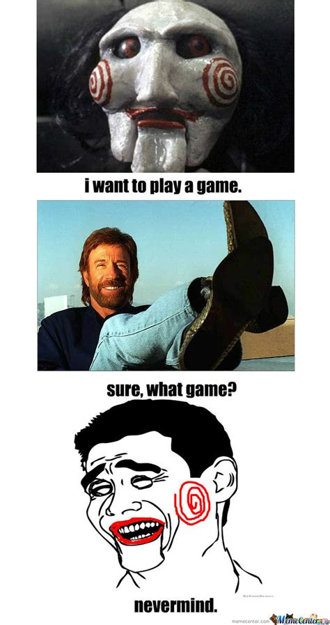 Saw Meme - saw wants to play a game with chuck norris by triptrop meme center