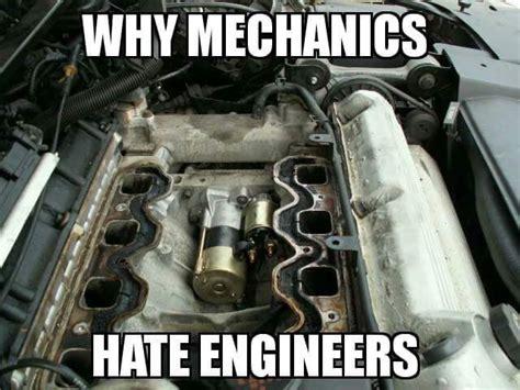 Mechanic Memes - why mechanics hate engineers gearhead meme gearhead