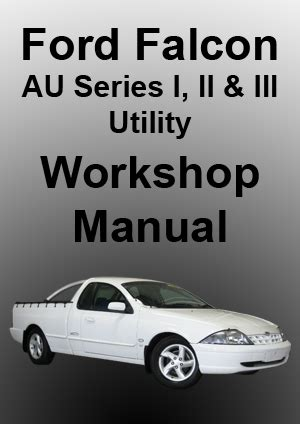 Ford Ute Workshop Manual Download Nowford Falcon