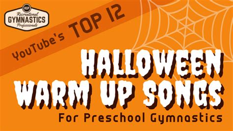 the top 12 warm up songs for preschool 434 | Top 12 Halloween Warm Up Songs for Preschool Gymnastics 1