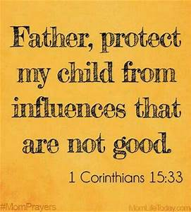 God, protect my child from bad influences Even if it is ...