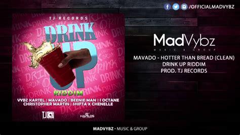Mavado  Hotter Than Bread (clean) (drink Up Riddim) Youtube