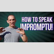 Impromptu Speaking Techniques  How To Speak Without Any Preparation! (3 Keys) Youtube