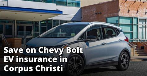 Are you thinking about buying a new chevy bolt but want to know how much it's going to cost you to charge it? Corpus Christi Texas Chevy Bolt EV Insurance Quotes