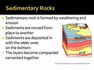 Sedimentary Rocks Sedimentary rock is formed by weathering ...