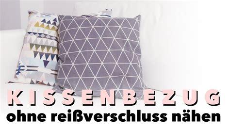 Kissen Selber Nähen Ohne Reißverschluß by Diy Kissenbezug N 228 Hen F 252 R Anf 228 Nger Ohne