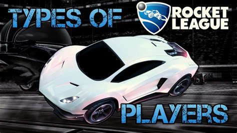 20 Types Of Players In Rocket League...