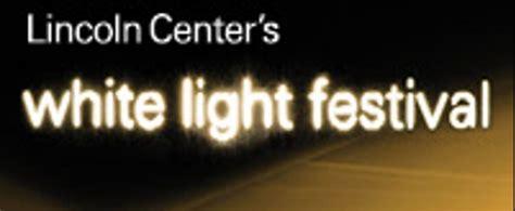 lincoln center white light festival announcing lincoln center 39 s white light festival 2017