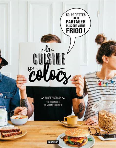 livre cuisine de reference livre la cuisine des colocs 50 recettes pour partager