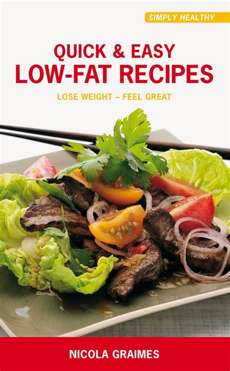 With recipes for every meal of the day, and even a sweet treat or two, these recipes to help lower cholesterol will help you build the healthy meals you need to improve your health without sacrificing. Quick & Easy Low-Fat Recipes (eBook) | Healthy Food | Nourish