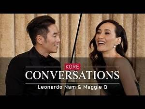 Kore Conversations: Leonardo Nam and Maggie Q